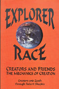 Explorer Race (Book 04): Creators and Friends through Robert Shapiro