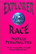 Explorer Race (Book 05): Particle Personalities through Robert Shapiro