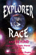 Explorer Race (Book 06): Explorer Race and Beyond through Robert Shapiro