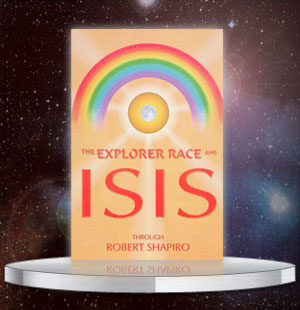 The Explorer Race & Isis