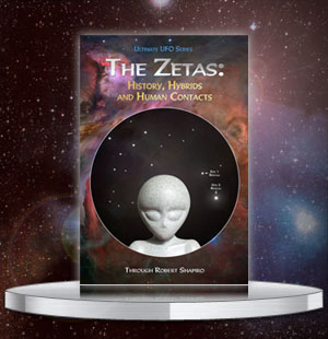 Ultimate UFO Series: The Zetas - History, Hybrids, and Human Contacts